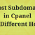 How to Host Only Subdomain in Cpanel at Different Host?